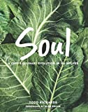 img - for SOUL: A Chef's Culinary Evolution in 150 Recipes book / textbook / text book
