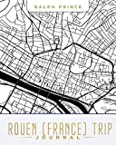 Rouen (France) Trip Journal: Lined Travel Journal/Diary/Notebook With Rouen (France) Map Cover Art