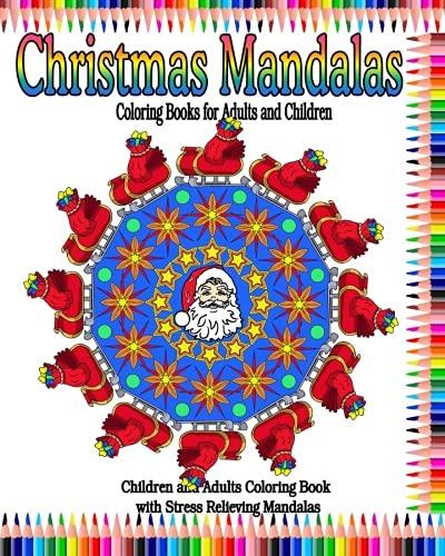 Christmas Mandalas Coloring Books for Adults and Children: Children and Adults Coloring Book  with Stress Relieving Mandalas (Mandalas Designs Coloring Books) (Volume 2)