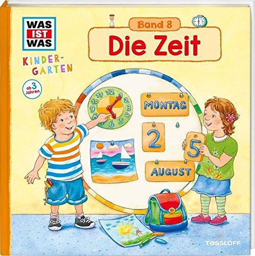 WAS IST WAS Kindergarten, Band 8. Die Zeit: Uhrzeit, Tages- und Jahreszeiten kennen lernen