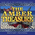 The Amber Treasure: Northern Crown Audiobook by Richard Denning Narrated by Richard Denning