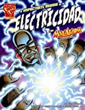 img - for El impactante mundo de la electricidad con Max Axiom, supercient fico (Ciencia gr fica) (Spanish Edition) book / textbook / text book