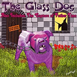 The Glass Dog and The Capture of Father Time