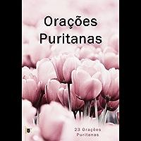 Orações Puritanas: Uma Coletânea de 23 Orações Puritanas