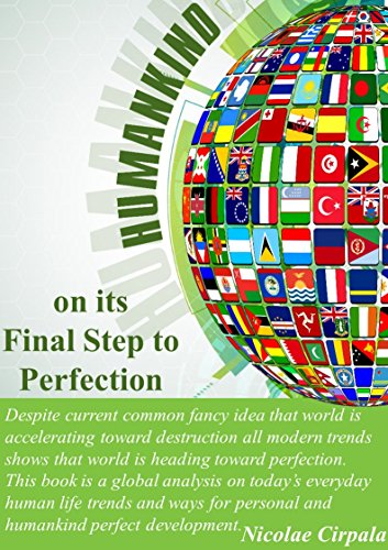 Humankind on its Final Step to Perfection: World on the Way to Perfection by [Cirpala, Nicolae]
