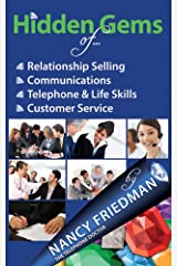 Hidden Gems of Relationship Selling, Communications, Telephone & Life Skills and Customer Service Kindle Edition