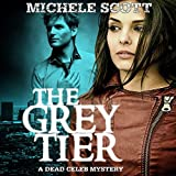 The Grey Tier: A Dead Celeb Mystery, Book 1