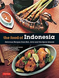 The Food of Indonesia: Delicious Recipes from Bali, Java and the Spice Islands