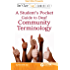 Don't Just Sign... Communicate!: A Student's Pocket Guide to Deaf Community Terminology