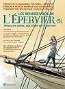 Les rendez-vous de l'Epervier, tome 5 : par Pellerin