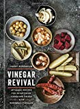 Vinegar Revival: Artisanal Recipes for Brightening Dishes and Drinks with Homemade Vinegars