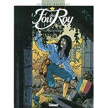 Le Fou du roy - Tome 07 : Le Secret de Polichinelle (French Edition)