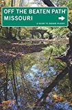 Missouri Off the Beaten Path®, 9th: A Guide to Unique Places (Off the Beaten Path Series)