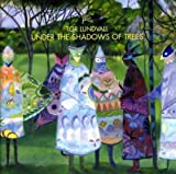 Under the Shadows of Trees by Tor Lundvall (2003-08-03)