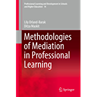 Methodologies of Mediation in Professional Learning (Professional Learning and Development in Schools and Higher Education Book 14) (English Edition)