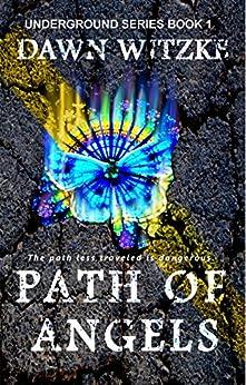 Path Of Angels (Underground Series Book 1) by [Witzke, Dawn]