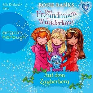 Auf dem Zauberberg (Drei Freundinnen im Wunderland 5) Hörbuch