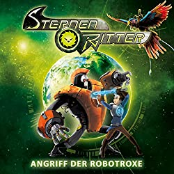 Angriff der Robotroxe (Sternenritter 2)