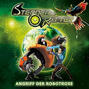 Angriff der Robotroxe (Sternenritter 2) Hörspiel