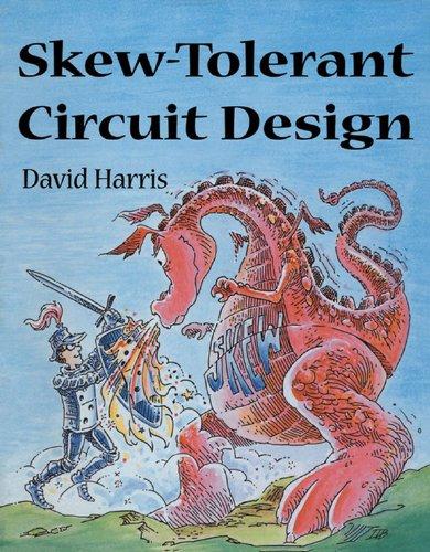 Download Skew-Tolerant Circuit Design (The Morgan Kaufmann Series in Computer Architecture and Design) Pdf