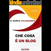 Che cosa  è un blog ?: Le strutture e le composizioni