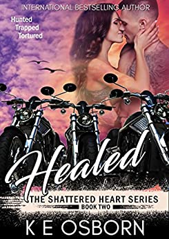 Healed (The Shattered Heart Series Book 2) by [Osborn, K E]