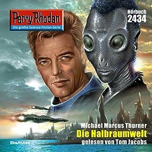 Die Halbraumwelt (Perry Rhodan 2434) Hörbuch