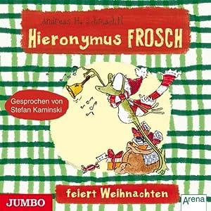 Hieronymus Frosch feiert Weihnachten (Hieronymus Frosch) Hörbuch