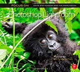Focus on Photoshop Lightroom, Dave Stevenson and Nik Rawlinson, 0415663237