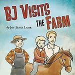 BJ Visits the Farm   Joy Jenks Lahr