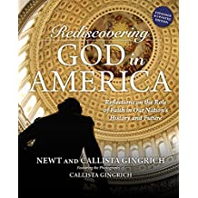 Rediscovering God in America: Reflections on the Role of Faith in Our Nation's History and Future