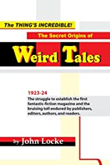The Thing's Incredible! The Secret Origins of Weird Tales Paperback