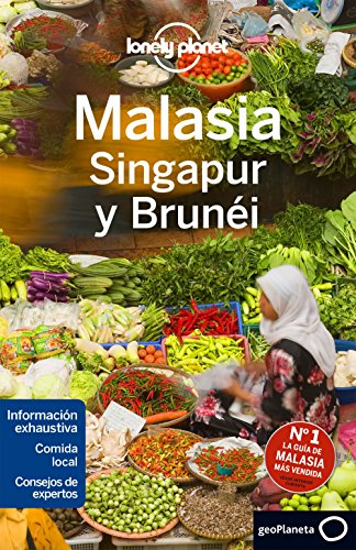Lonely Planet Malaysia, Singapore & Brunei (Travel Guide) (Spanish Edition)