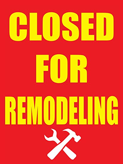 Image result for closed for remodeling