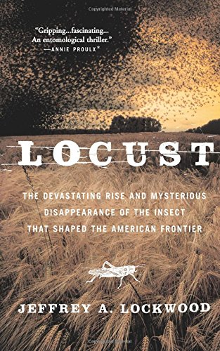 Locust: The Devastating Rise and Mysterious Disappearance of the Insect that Shaped the American Frontier Other Mysterious Animals