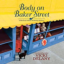 Body on Baker Street: A Sherlock Holmes Bookshop Mystery, Book 2 Audiobook by Vicki Delany Narrated by Kelly Clare