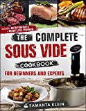 Sous Vide Cookbook: The Complete Sous Vide Cookbook for Beginners and Experts in Sous Vide