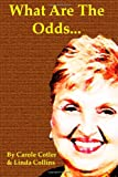 What Are the Odds..., Carole S. Cotler and Ms Linda F. Collins, 1494444305