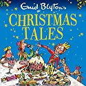 Enid Blyton's Christmas Tales Audiobook by Enid Blyton Narrated by Alex Wingfield, Nicki Diss