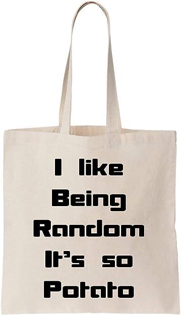 I Like Being Random Its So Potato Funny Slogan Algodón Bag Tote ...