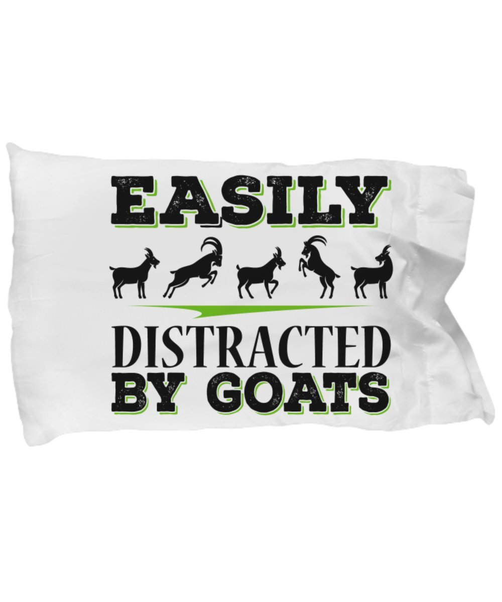 Funny Novelty Gift For Goat Lover Easily Distracted By Goats Best Goats, Billy Goats, Kid, Kids, Animal Lover Pillow Case