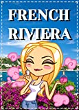 French Riviera  (Cote d Azur, Monaco & Marseilles): Travel Overview of the best places to visit in French Riviera (Cannes, Nice, Monaco, Monte Carlo, Toulon, Frejus, Marseilles, Mediterranean coast)