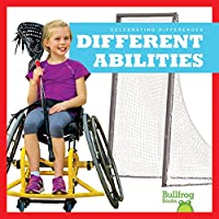 Different Abilities (Bullfrog Books: Celebrating Differences)
