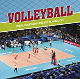 img - for Volleyball: Rules, Equipment and Key Playing Tips (First Facts: First Sports Facts) book / textbook / text book