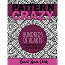 Pattern Crazy: Hundreds of Hearts - Adult Coloring Book: 45 patterns full of hearts for you to color (Volume 3)