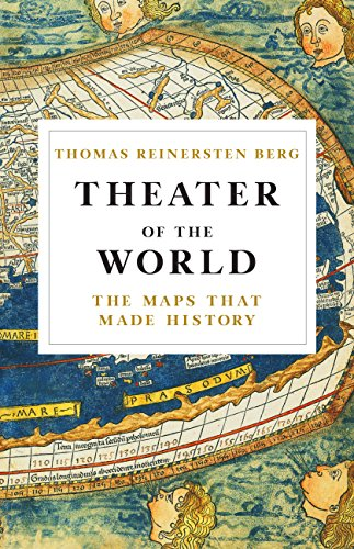 Theater of the World: The Maps that Made History (English Edition)