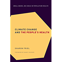 Climate Change and the People's Health (Small Books Big Ideas in Population Heal Book 2)