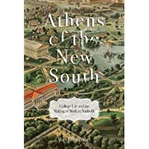 Athens of the New South: College Life and the Making of Modern Nashville
