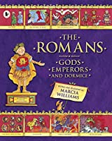 The Romans: Gods Emperors And