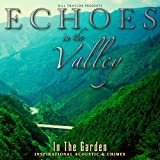 Echoes In The Valley - In The Garden
